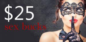 Sex Bucks $25
