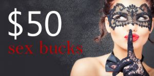 Sex Bucks $50